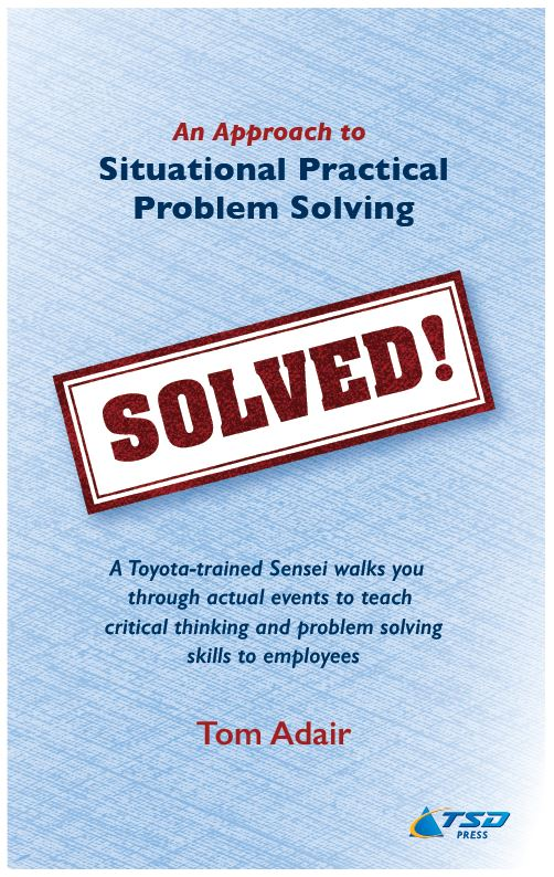Tom Adair Solved! Situational Practical Problem Solving